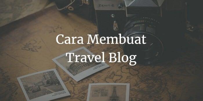 cara membuat travel blog